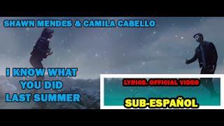 Shawn Mendes & Camila Cabello - I Know What You Did Last Summer (Lyrics, Sub-Español Video)