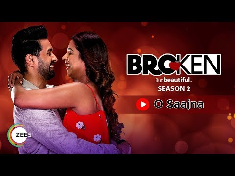 O Saajna | Akhil Sachdeva | Music Video | Broken But Beautiful | A ZEE5 Original | Streaming On ZEE5