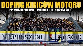 [Doping Kibiców Motoru] PP: Wisła Puławy - Motor Lublin 02.03.2019