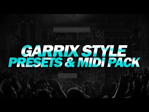 Garrix Style -  Presets & Midi Pack [Free Download]