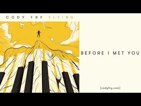 Before I Met You - Cody Fry [Audio]