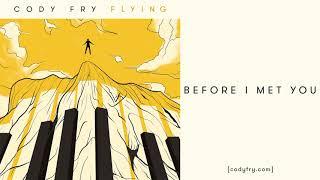 Before I Met You - Cody Fry [Audio]