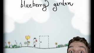 Blueberry Garden - What even is this?