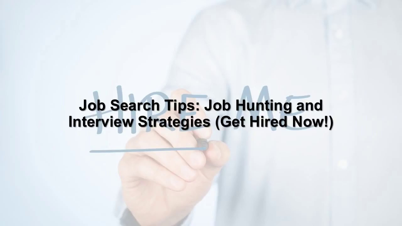 job search tips job hunting and interview strategies get hired now - Job Hunting Tips For Job Hunting Strategies