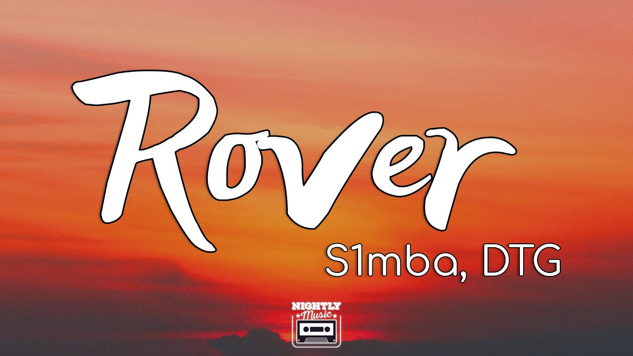 Download S1MBA ft. DTG - Rover (Mu la la) (Lyrics)