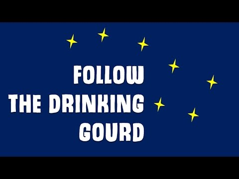 FOLLOW THE DRINKING GOURD - THE FOLK SONG THAT LED TO FREEDOM!!!