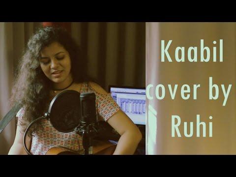 Kaabil Hoon Song | Hrithik Roshan, Yami Gautam | Jubin Nautiyal, Palak - Female cover by Ruhi