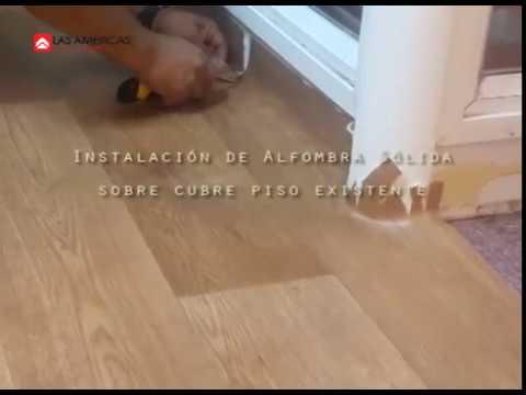 Instalacion alfombra solida de las americas youtube - Cubre piso alfombra ...