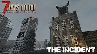 7 Days To Die (Alpha 16.4) - The Incident (Day 225)