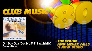 George Kranz - Din Daa Daa - Double M S Baaah Mix