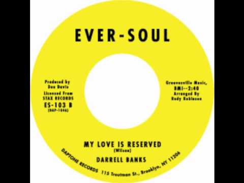Darrell Banks - My Love Is Reserved For You