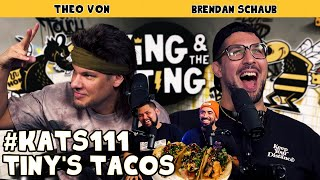 Tiny's Tacos | King and the Sting w/ Theo Von & Brendan Schaub #111