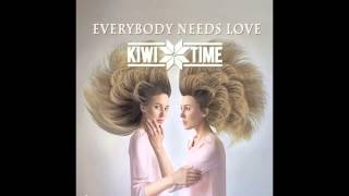 "Kiwi Time ""Everybody needs love"""