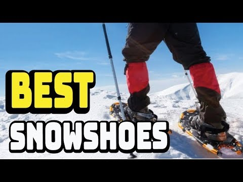 Top 5 Best Snowshoes Review in 2020 | Best Snowshoes For Running