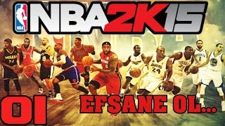 NBA 2K15 Türkçe | Bir Efsane doguyor | 1.Bölüm | Ps4 | Kariyer