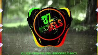 Download Lagu Dj You Make Me Feel    Tangan Kosong Klo Berani (Bangers Funky) mp3