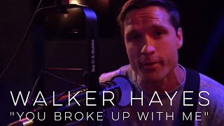 Walker Hayes You Broke Up with Me