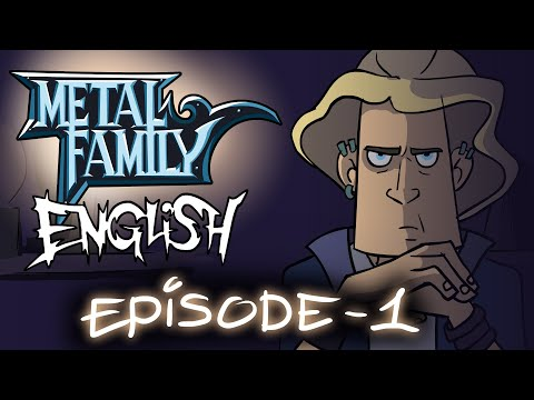 Metal Family season 1 episode 1