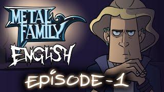 Metal Family season 1 episode 1