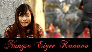 Nungse Eigee Kanano - Official Music Video Release