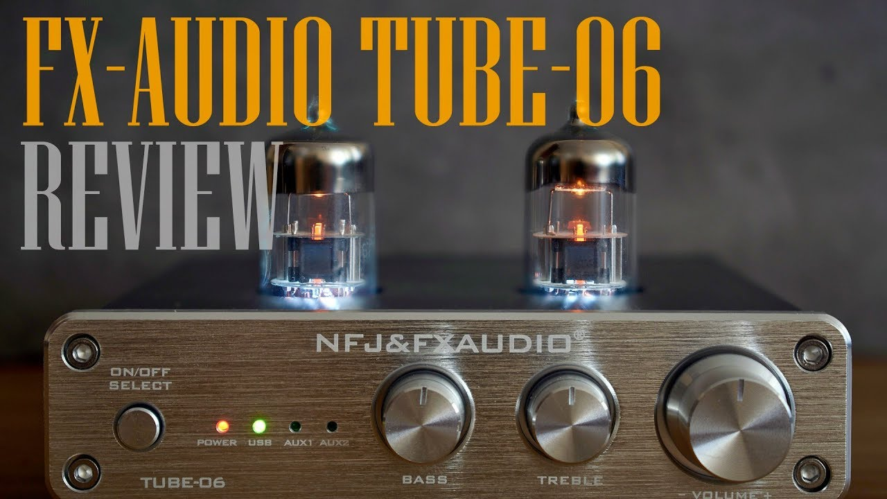 FX-Audio TUBE-06 review