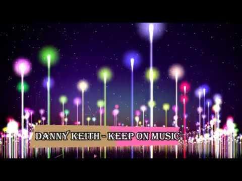 Danny Keith - Keep On Music✔️