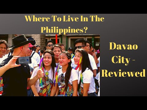 Where to Live in the Philippines!   Davao City - Reviewed!