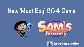 Sam's Journey (C64) - New 'AAA' must have game, buy it now!!
