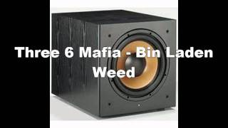 Bin Laden Weed - Three 6 Mafia Slowed Down and Bass Boosted