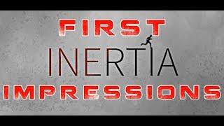 INERTIA | Such A Noob! (First Impressions)