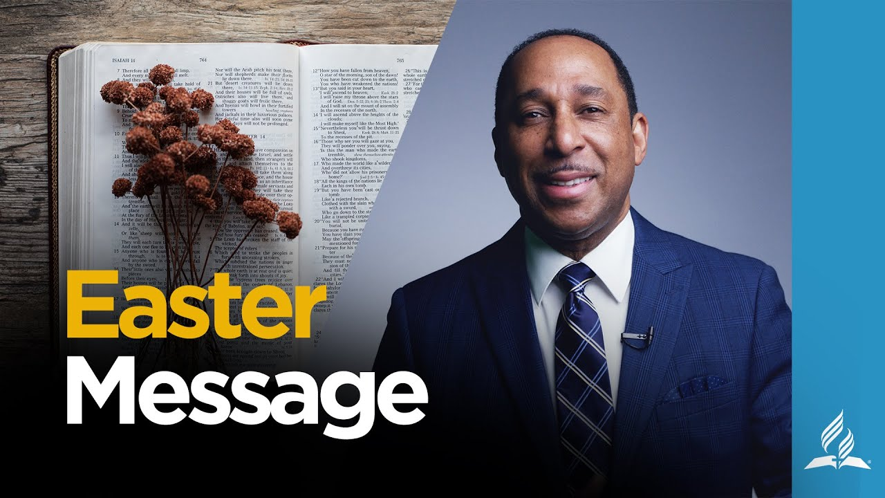 Easter Message | Mansfield Edwards, President of Ontario Conference of Seventh-day Adventists