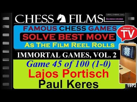 Chess: Immortal Games, Vol. 2 (#45 Of 100): Lajos Portisch Vs. Paul Keres