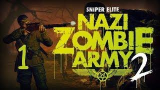 Прохождение Sniper Elite: Nazi Zombie Army 2 (Серия 1)