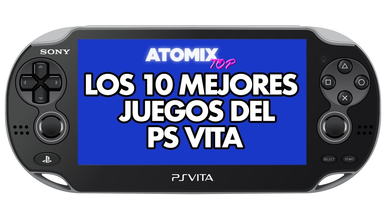 Atomixtop Los 10 Mejores Juegos Del Ps Vita Youtube