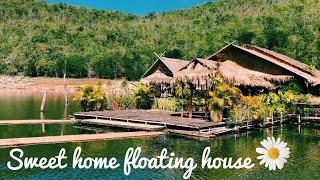 เที่ยวกาญกัน @Sweet home floating house