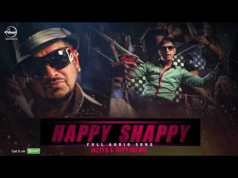 Happy Shappy ( Full Audio Song ) | Jazzy B | Gippy Grewal | Punjabi Song Collection | Speed Records