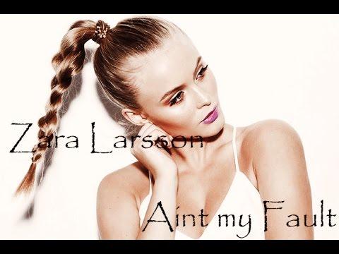 1H Edition / Zara Larsson Ain't My Fault