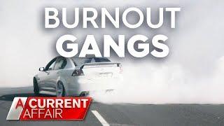 Burnout Gangs' Freeway Antics | A Current Affair