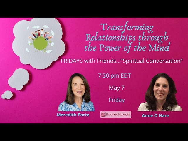 Transforming Relationships through the Power of the Mind: with Meredith & Anne