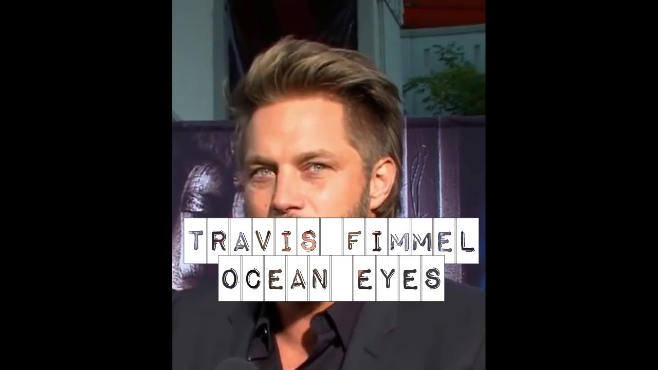 Travis Fimmel (his ocean eyes) 💙 - YouTube  Travis Fimmel (...