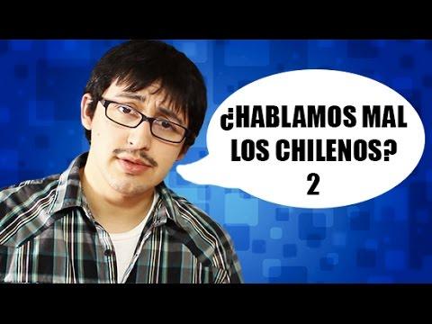 ¿Hablamos mal los chilenos? 2