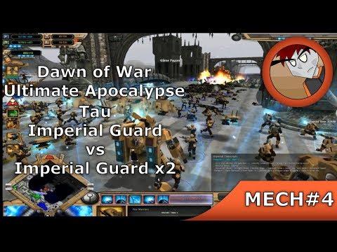 DoW: Ultimate Apocalypse - Tau, Imperial Guard Vs 2 Imperial Guard
