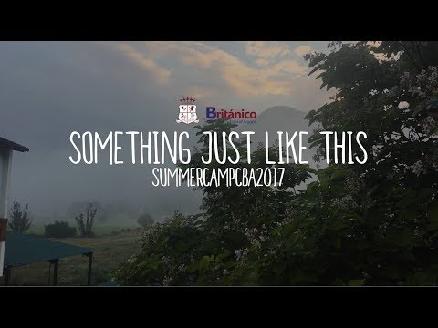 MUSICAL SUMMER CAMP 2017 -  SOMETHING JUST LIKE THIS