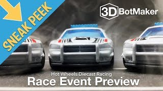 SNEAK PEEK - Police Chase Race Event Preview | 3DBotMaker Hot Wheels Diecast Racing