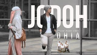 Dhia - Jodoh ( Official Music Video )