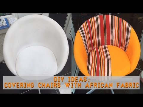 DIY: How To Upholster Chairs With African Fabric