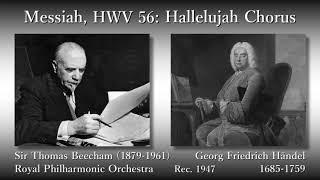 Händel: Hallelujah Chorus (Messiah), Beecham & RPO (1947) ヘンデル ハレルヤ(メサイア) ビーチャム