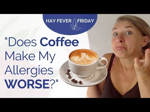 """Coffee & Allergies – """"Does Drinking Coffee Worsen My Hay Fever, Pollen or Ragweed Allergy?"""""""