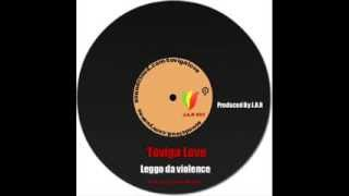 Toviga Love  Leggo da violence + Dub Version