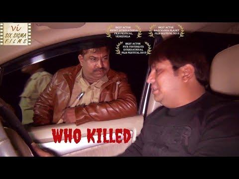 Award Winning Hindi Short Film | WHO KILLED | Six Sigma Films